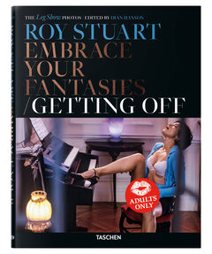 "Buch ""Roy Stuart. The Leg Show Photos: Embrace Your Fantasies, Getting Off"""