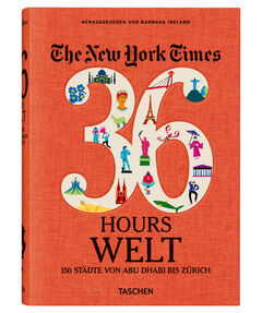 """Buch """"NYT. 36 Hours. World. 150 Städte von Abu Dhabi bis Zürich"""""""